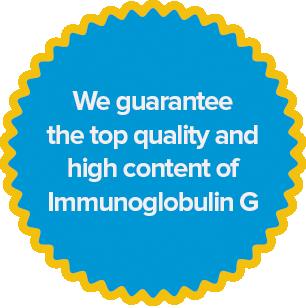 Ručíme za prvotřídní kvalitu a vysoký obsah imunitních látek IgG